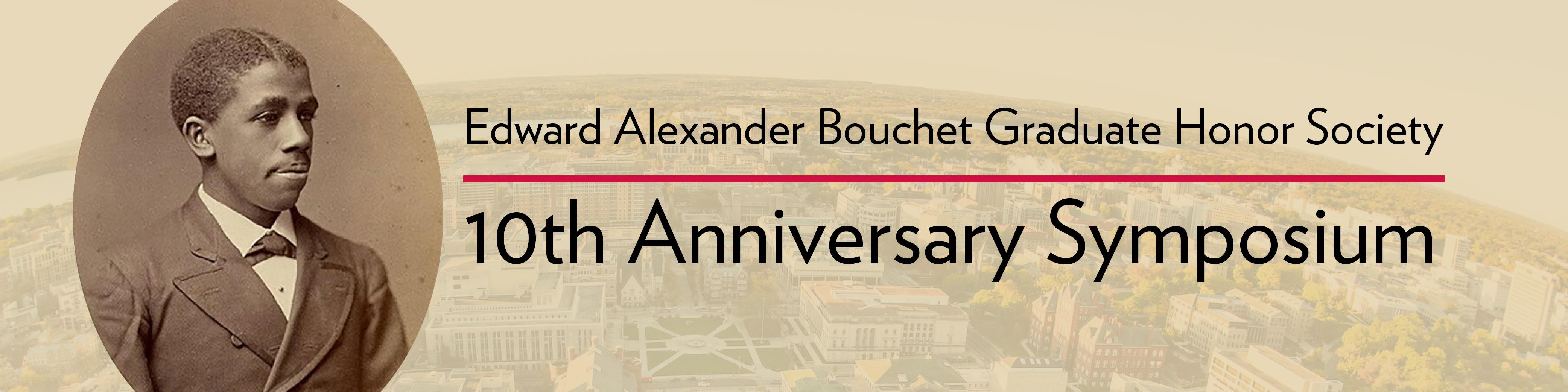 Edward Alexander Bouchet Graduate Honor Society 10th Anniversary Symposium